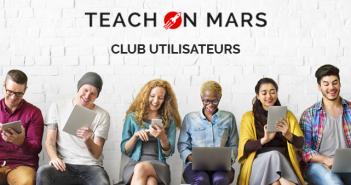 Lancement du Club Utilisateurs Teach on Mars
