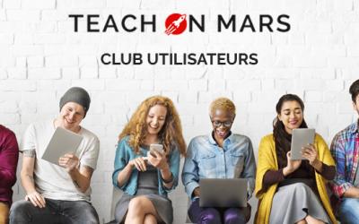 Annonce : Lancement du Club Utilisateurs Teach on Mars